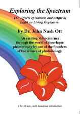 Exploring the Spectrum DVD, John Ott, Effects of Light Frequency Color on Health