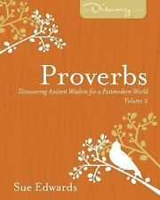 Proverbs: Discovering Ancient Wisdom for a Postmodern World (Discover Together..