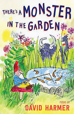 There's a Monster in the Garden: Poems by David Harmer