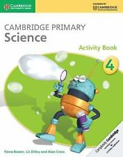 Cambridge Primary Science Stage 4 Activity Book by Alan Cross, Liz Dilley and...