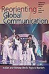 Reorienting Global Communication: Indian and Chinese Media Beyond Borders (Pop C
