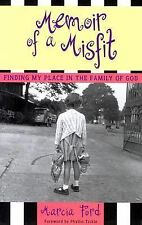 Memoir of a Misfit: Finding My Place in the Family of God, Ford, Marcia, Good Co