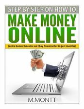 How to Make Money Online: Step by Step How to Make Money Online : Become a...