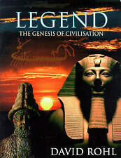 Legend: The Genesis of Civilisation, Rohl, David M. Hardback Book