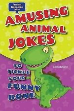 Amusing Animal Jokes to Tickle Your Funny Bone (Funniest Bone Animal J-ExLibrary