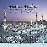 Mecca, The Blessed, Medina, The Radiant: The Holiest Cities of Islam-ExLibrary
