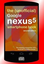 The (Unofficial) Google Nexus 5 SmartPhone Book - Second Edition: The missing ma