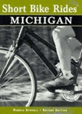 Short Bike Rides in Michigan Rides for the Casual Biker Second Edition paperback