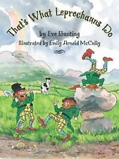 That's What Leprechauns Do by Eve Bunting (2006, Reinforced)