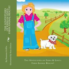 The Adventures of Emma and Linus: Farm Animal Rescue! by Shannon Griffin...