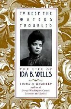 To Keep the Waters Troubled: The Life of Ida B. Wells-ExLibrary