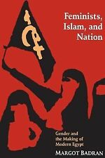 Feminists, Islam, and Nation by Badran, Margot