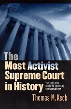 The Most Activist Supreme Court in History: The Road to Modern Judicial Conserva