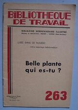 BIBLIOTHEQUE DE TRAVAIL 263 - 22/02/1954 belle plante, qui es tu ?
