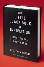 The Little Black Book of Innovation: How It Works, How to Do It, Anthony, Scott