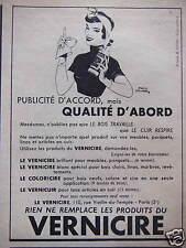 PUBLICITÉ VERNICIRE QUALITÉ D'ABORD POUR VOS MEUBLES PARQUETS ARTICLES EN CUIR