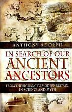 In Search of Our Ancient Ancestors : From the Big Bang to Modern Britain, in...