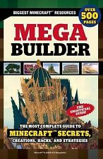Mega Builder : The Most Complete Guide to Minecraft Secrets, Creations,...