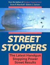 Street Stoppers: The Latest Handgun Stopping Power Street Results, Sanow, Edwin