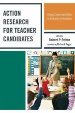 Action Research for Teacher Candidates : Using Classroom Data to Enhance...