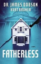 Fatherless: A Novel, Bruner, Kurt, Dobson, James
