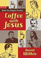Coffee with Jesus by David J. Wilkie (2013, Paperback)