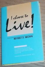 I CHOOSE TO LIVE Signed By BEVERLY BROWN 1990 HC 1st Printing