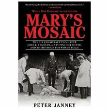 Mary's Mosaic: The CIA Conspiracy to Murder John F. Kennedy, Mary Pinchot Meyer,