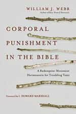 Corporal Punishment in the Bible: A Redemptive-Movement Hermeneutic for Troublin