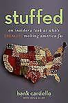 Stuffed: An Insider's Look at Who's (Really) Making America Fat, Garr, Doug, Car