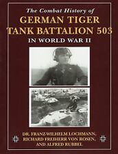 Combat History of German Tiger Tank Battalion 503 in World War II, The, , von Ro