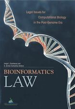 Bioinformatics Law : Legal Issues for Computational Biology in the Post-Genome E