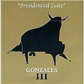 GONZALES III Presidential Suite CD ALBUM  NEW - STILL SEALED