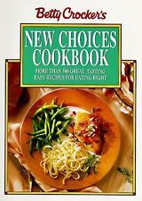 BETTY CROCKER'S NEW CHOICES COOKBOOK EASY RECIPES FOR EATING RIGHT COOKBOOKS