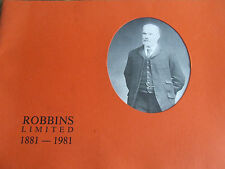 ROBBINS LIMITED 1881 - 1981 THE HISTORY OF A FAMILY BUSINESS MERRYWOOD MILLS BRI