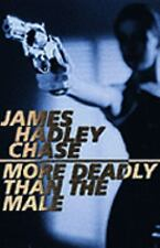 More Deadly than the Male, Hadley Chase, James