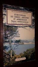 JE RECONNAIS LES ARBRES, ARBUSTES ET ARBRISSEAUX - Région méditerranéenne - 1980
