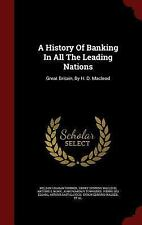 A History of Banking in All the Leading Nations : Great Britain, by H. D....