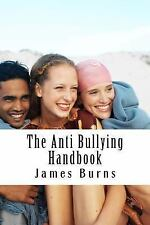 The Anti Bullying Handbook : Teach Respect, Encourage Responsibility and STOP...