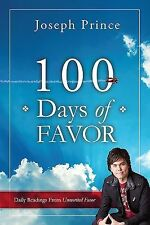 100 Days of Favor : Daily Readings from Unmerited Favor by Joseph Prince...
