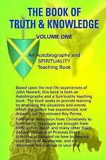 The Book of Truth and Knowledge: v. 1 [Paperback] by Newark, John Oliver