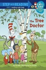 The Tree Doctor Dr. Seuss/Cat in the Hat Step into Reading