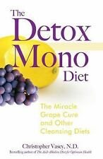 The Detox Mono Diet: The Miracle Grape Cure and Other Cleansing Diets