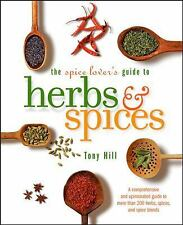 The Spice Lover's Guide to Herbs and Spices by Tony Hill (2005, Paperback)