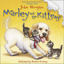 "Marley and the Kittens, Grogan, John, ""AS NEW"" Book"