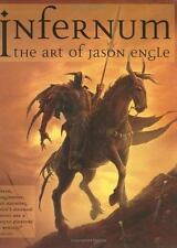 Infernum: The Art of Jason Engle by Engle, Jason LIKE NEW HARD COVER
