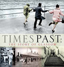 Times Past: The Story of Glasgow,ACCEPTABLE Book