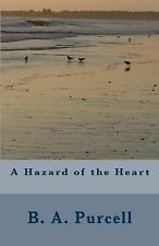 A Hazard of the Heart by Purcell, B. A.
