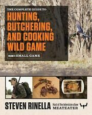 Steven Rinella - Complete Gd To Hunting Butcher (2015) - New - Trade Paper
