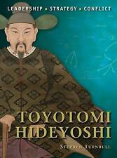 Toyotomi Hideyoshi: The background, strategies, tactics and battlefield